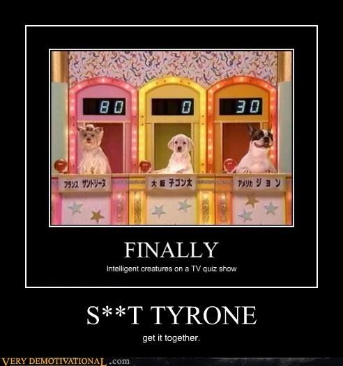 S**T TYRONE