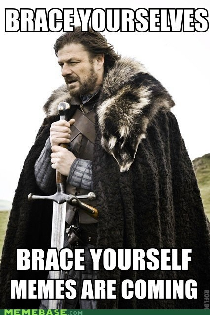 Brace yourself this is coming.
