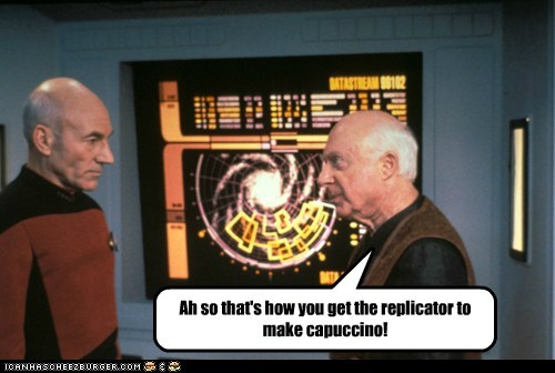 Ah so that's how you get the replicator to make capuccino!