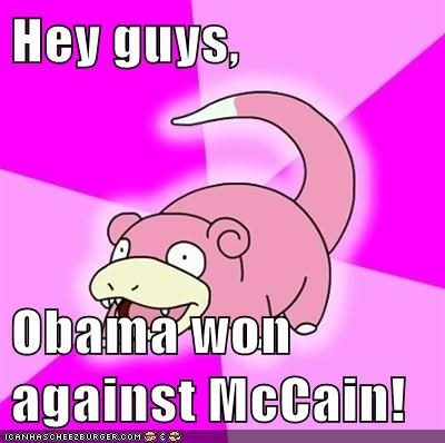 Hey guys,  Obama won against McCain!