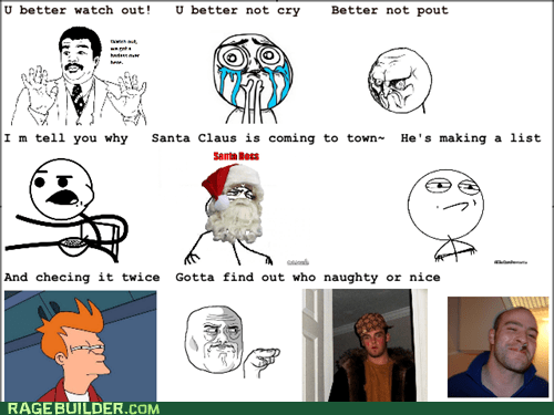 cereal guy,Challenge Accepted,Scumbag Steve,Good Guy Greg,Futurama Fry,no,santa claus,its-beautiful,Neil deGrasse Tyson