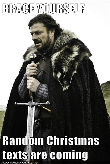 christmas,brace yourself,text messages