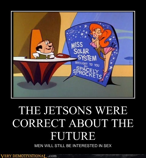 THE JETSONS WERE CORRECT ABOUT THE FUTURE