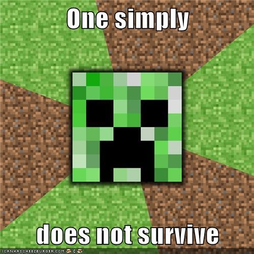 One simply  does not survive