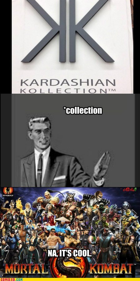 cool,grammar nazi,kardashian,Mortal Kombat