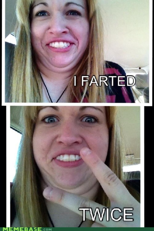 She farts.. Twice
