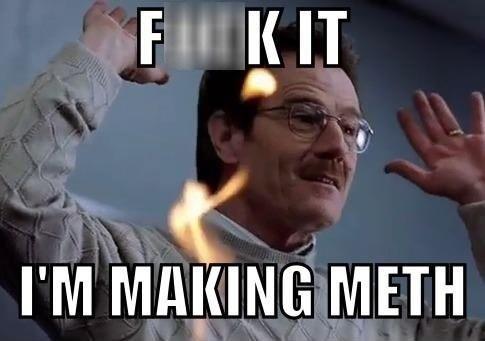 breaking bad,meth,walter white,bryan cranston,f-k-it
