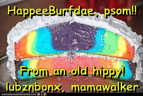 HappeeBurfdae, psom!!  From an old hippy! lubznbonx, mamawalker