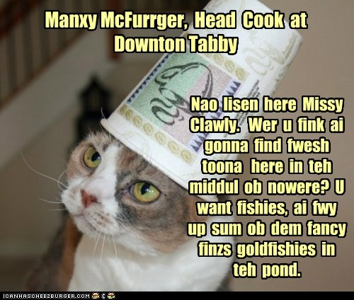 Manxy McFurrger,  Head  Cook  at  Downton Tabby