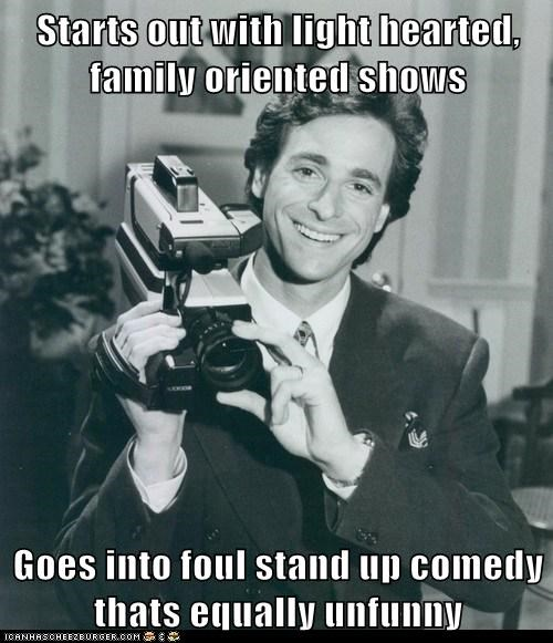 Starts out with light hearted, family oriented shows  Goes into foul stand up comedy thats equally unfunny