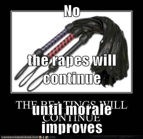 No the rapes will continue until morale improves