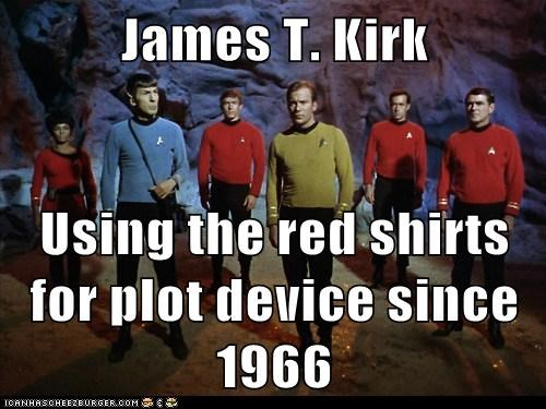 James T. Kirk   Using the red shirts for plot device since 1966