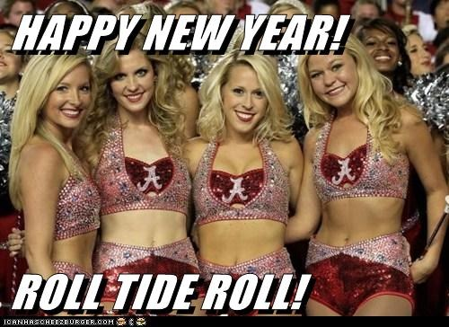 HAPPY NEW YEAR!  ROLL TIDE ROLL!