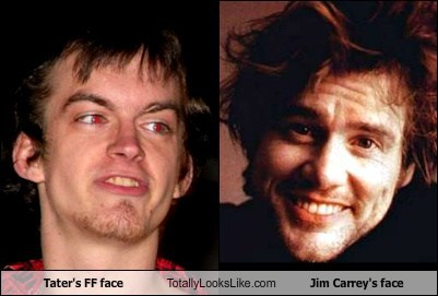 Tater's FF face Totally Looks Like Jim Carrey's face