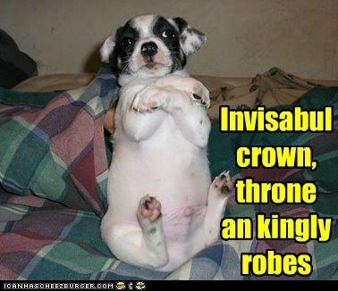 Waitin on his invisabul servants to serve up some non-invisabul royal chow