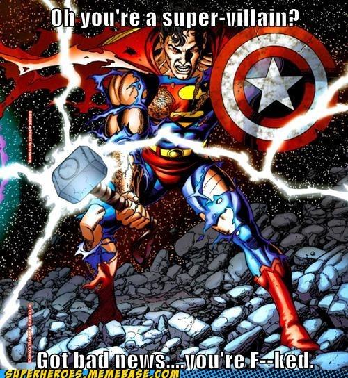 Thor,screwed,captain america,superman