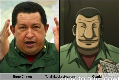 Hugo Chavez Totally Looks Like Otsuki