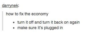 turn it off,the IT crowd,fixed,economy