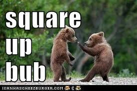 square up bub