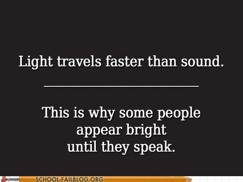 physics,stop talking,light,sound