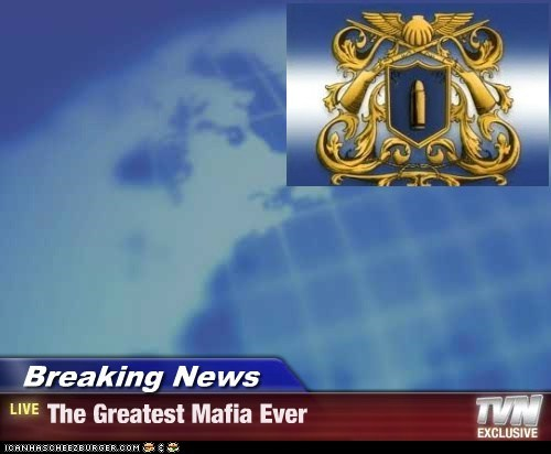 Breaking News - The Greatest Mafia Ever