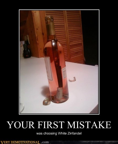 cork,knife,problem,white zinfandel,idiot