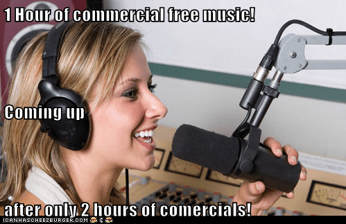 1 Hour of commercial free music! Coming up  after only 2 hours of comercials!