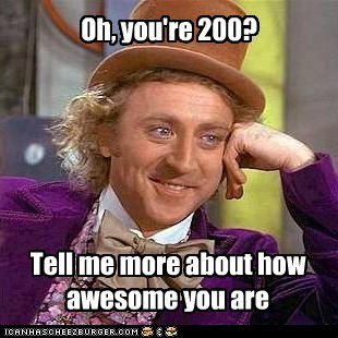 Oh, you're 200?