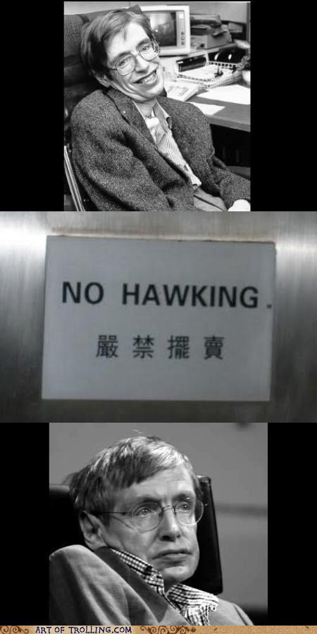 No Space for You Here, Hawking!