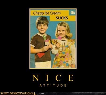 kids,attitude,ice cream,nice