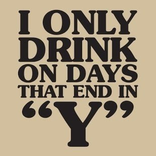 drinking,alcohol,end in y,days