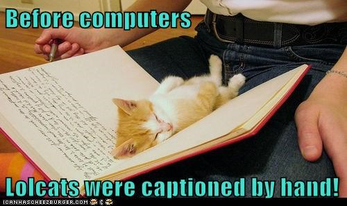 Before computers  Lolcats were captioned by hand!