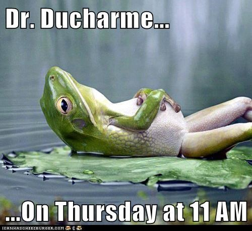 Dr. Ducharme...  ...On Thursday at 11 AM