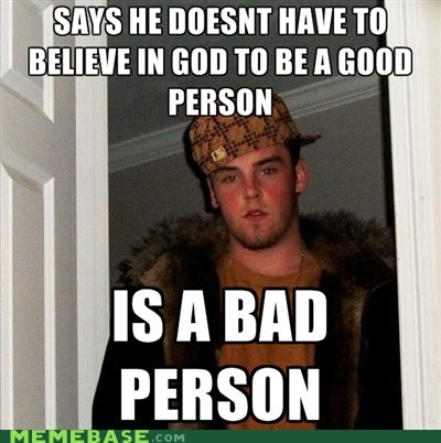 Can't Tell if Checkmate Atheists or Just Scumbag Steve