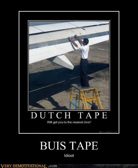 idiots,buis,tape