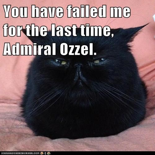 You have failed me for the last time, Admiral Ozzel.