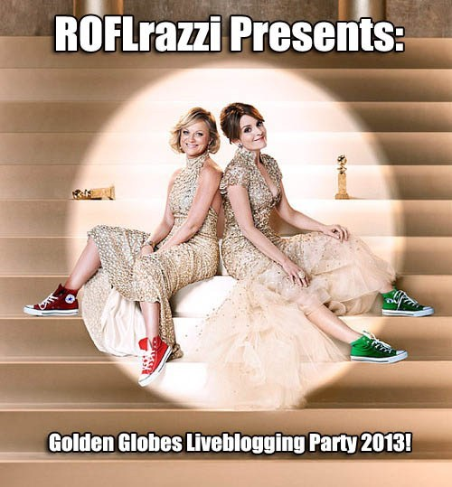 ROFLrazzi Presents: Golden Globes Liveblogging Party 2013!