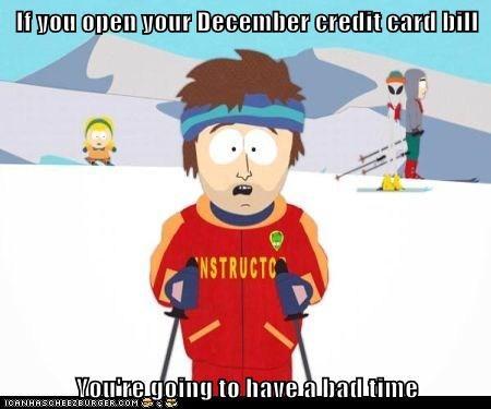 credit card,gonna have a bad time,bills