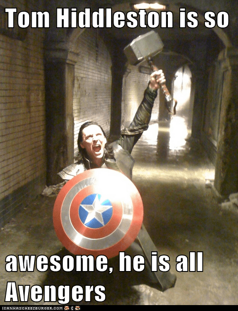 Tom Hiddleston is so  awesome, he is all Avengers