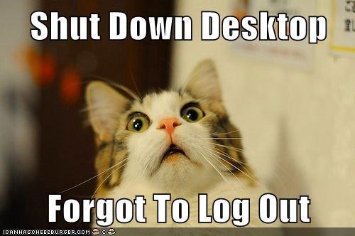 Shut Down Desktop  Forgot To Log Out