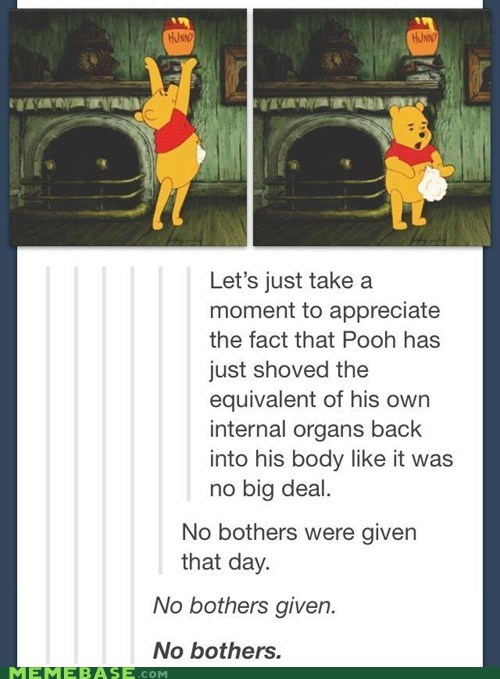 bothers,look at all the cares i give,winnie the pooh