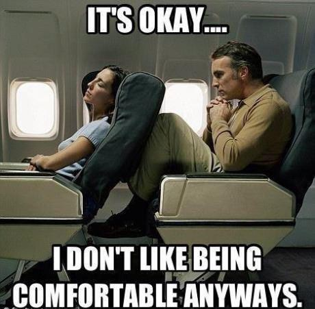 Don't Feel Bad, I'm the One Who Didn't Pay for First Class