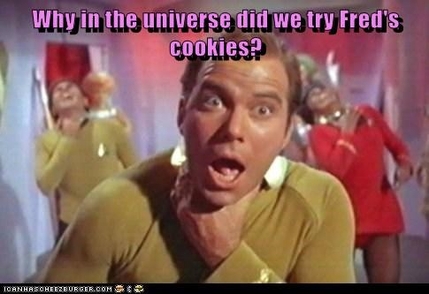 Why in the universe did we try Fred's cookies?