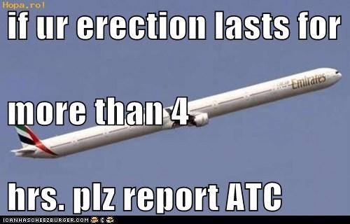 if ur erection lasts for more than 4 hrs. plz report ATC