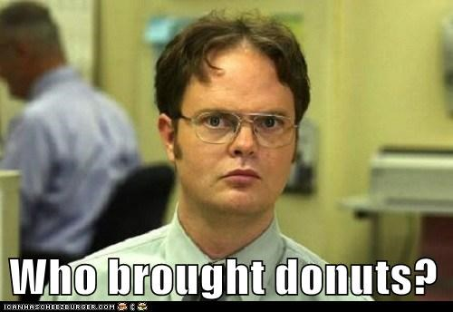 Who brought donuts?