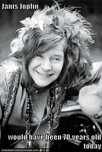 Janis Joplin  would have been 70 years old today