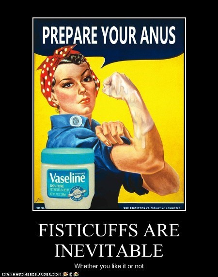 FISTICUFFS ARE INEVITABLE