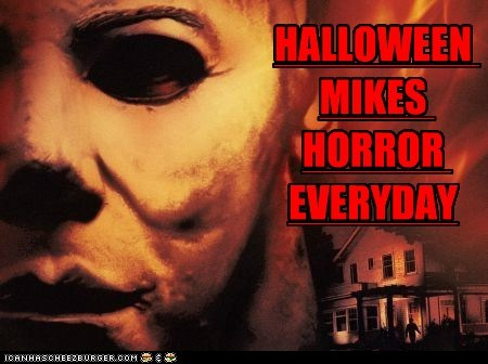 HALLOWEEN MIKES HORROR EVERYDAY