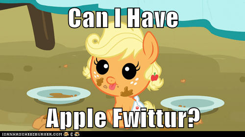 Can I Have   Apple Fwittur?