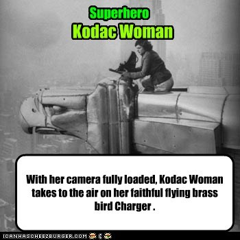 Hooray,  Kodac Woman To the Rescue
